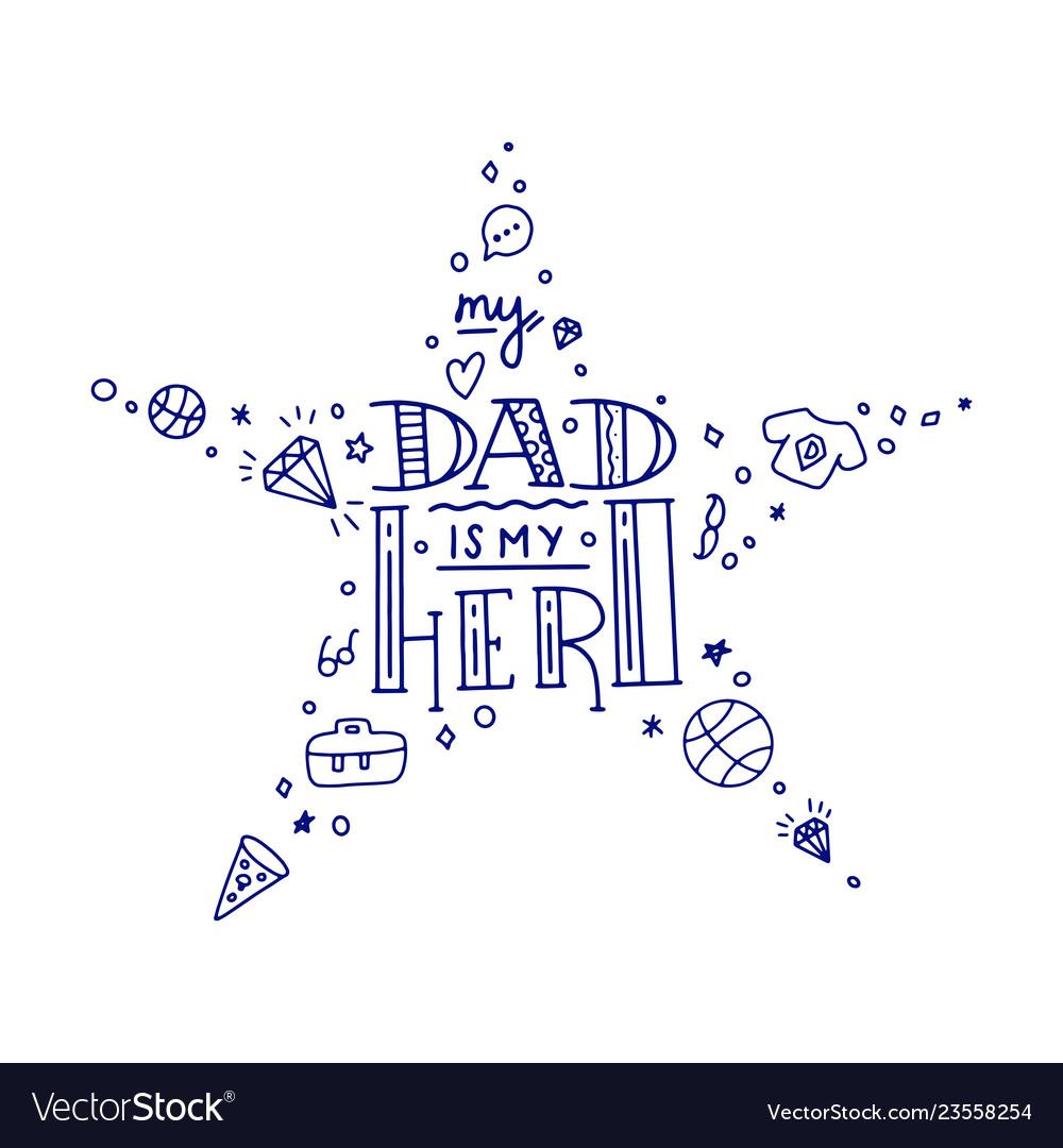 Dad super hero doodle quote in handwritten star
