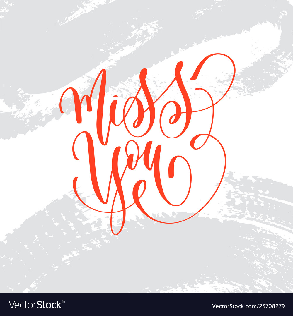 Miss you - hand lettering inscription text to