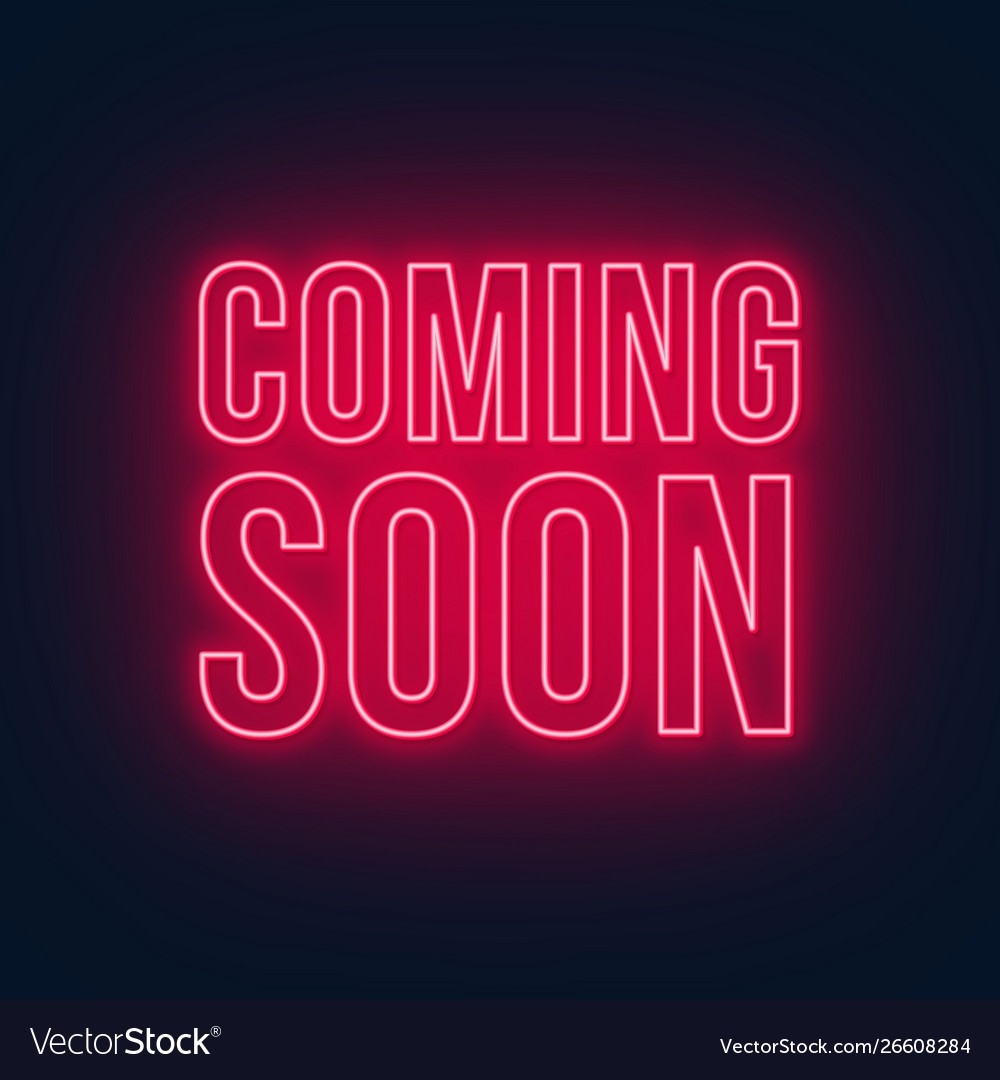 Coming Soon Neon Sign On Black Background Vector Image