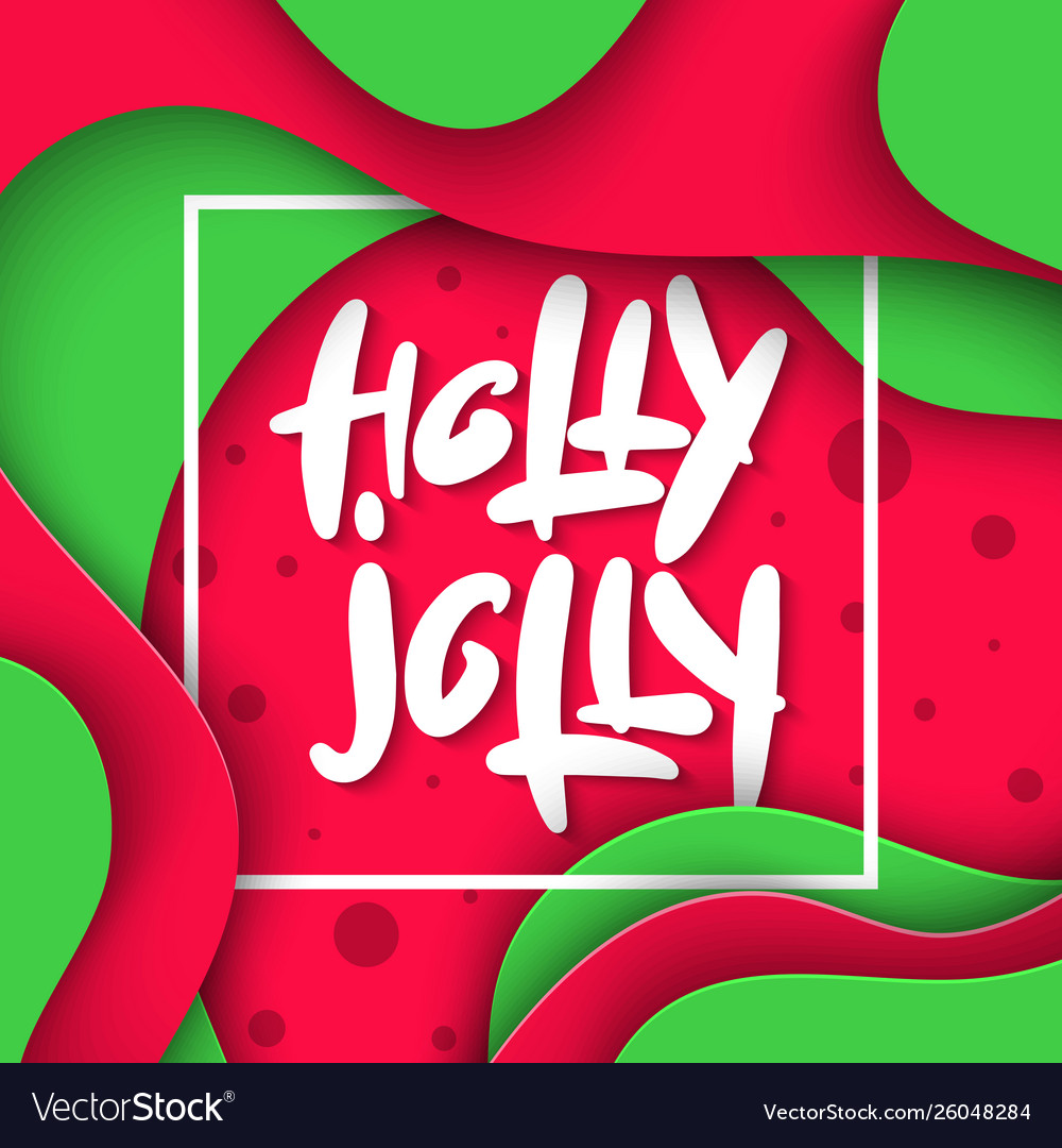 Lettering phrase holly jolly for posters