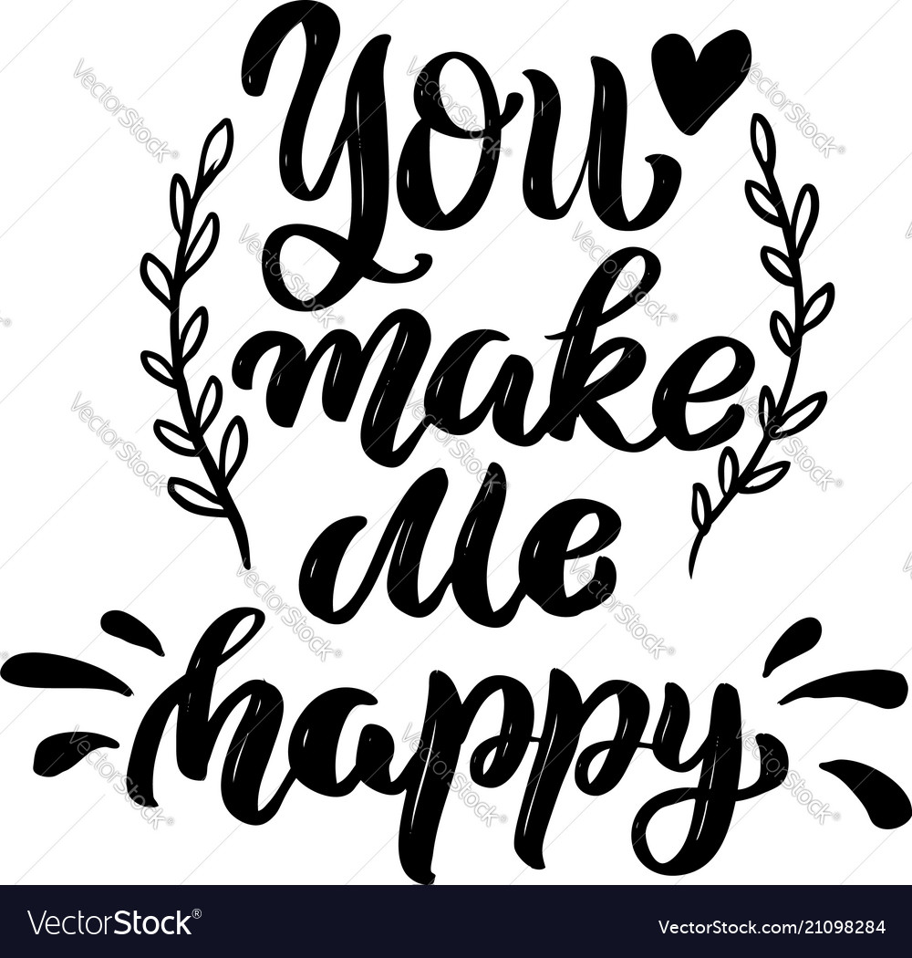 You make me happy lettering phrase isolated on