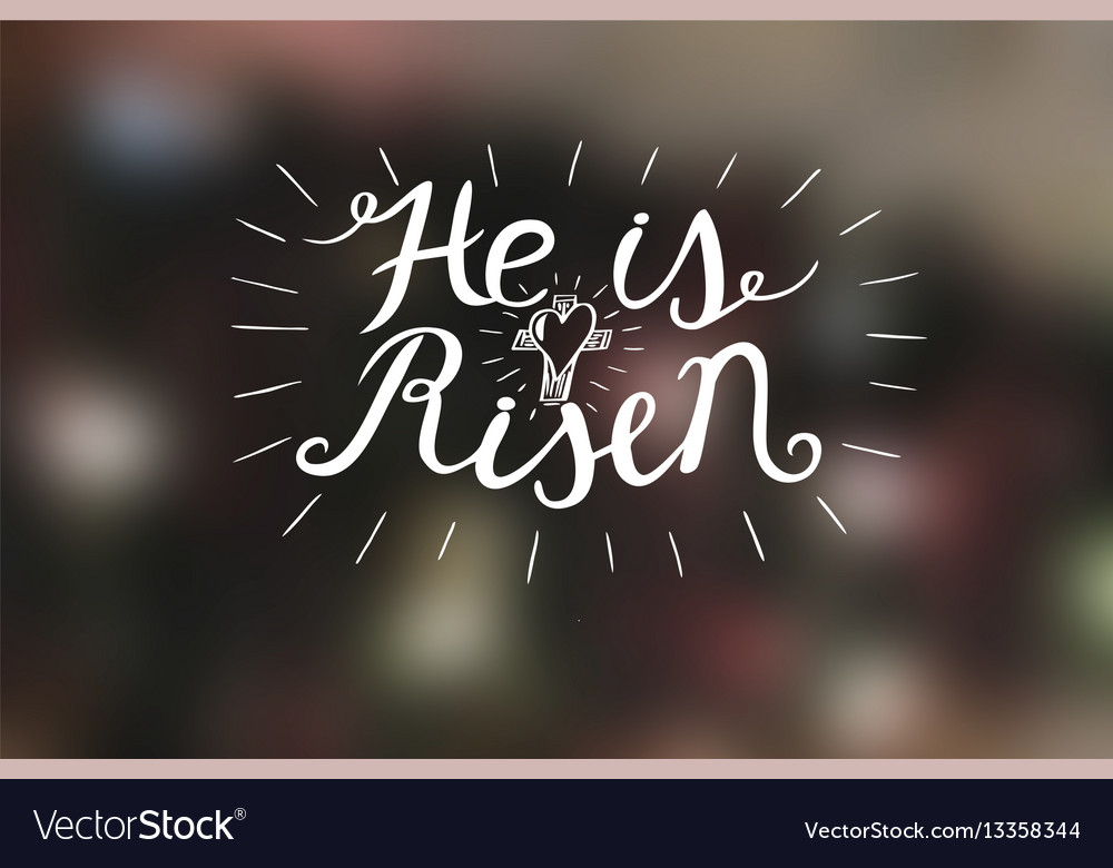 Hand lettering he is risen with a cross