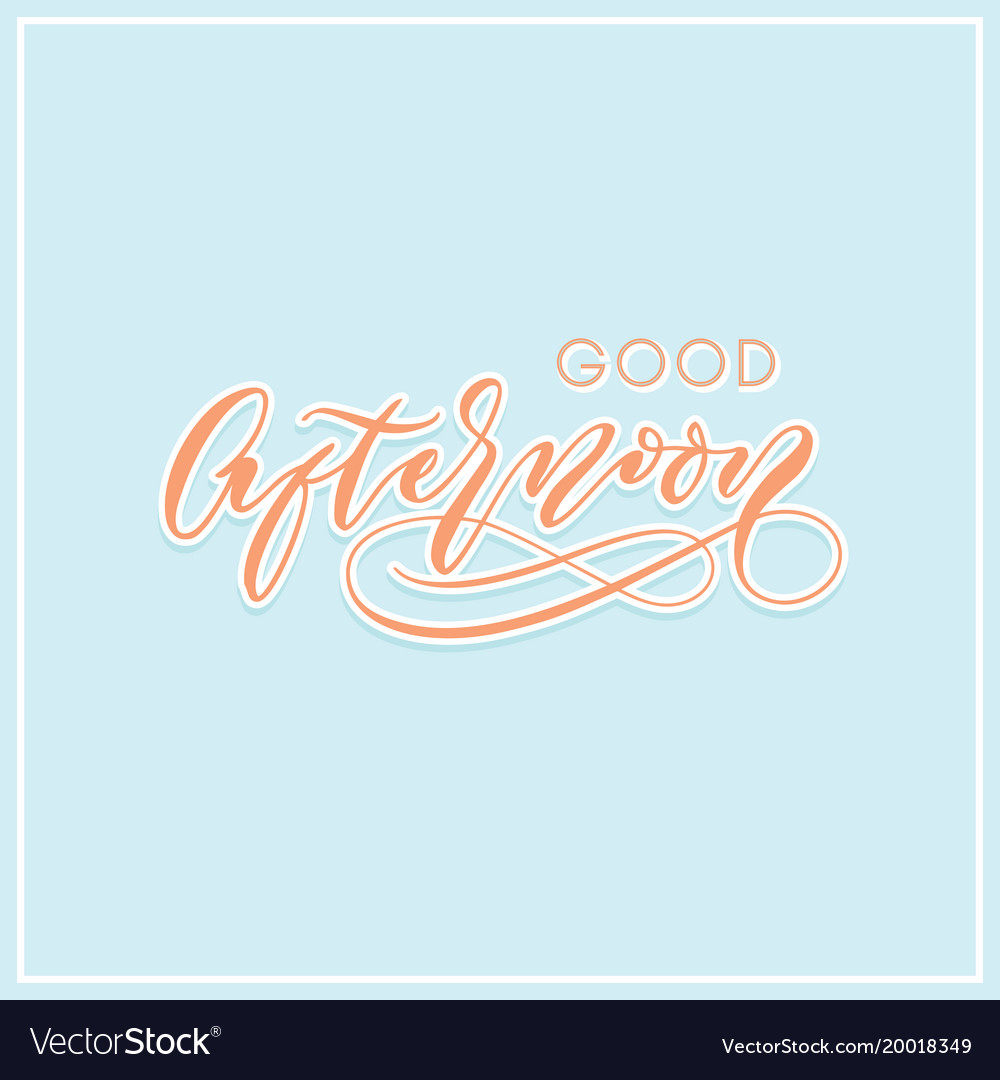 Good Afternoon Modern Calligraphy Typography Vector Image