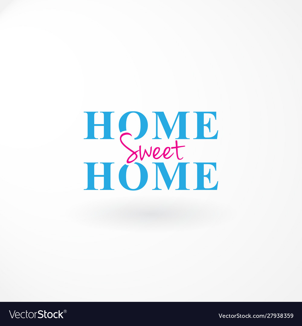 Wordmark with text home sweet home