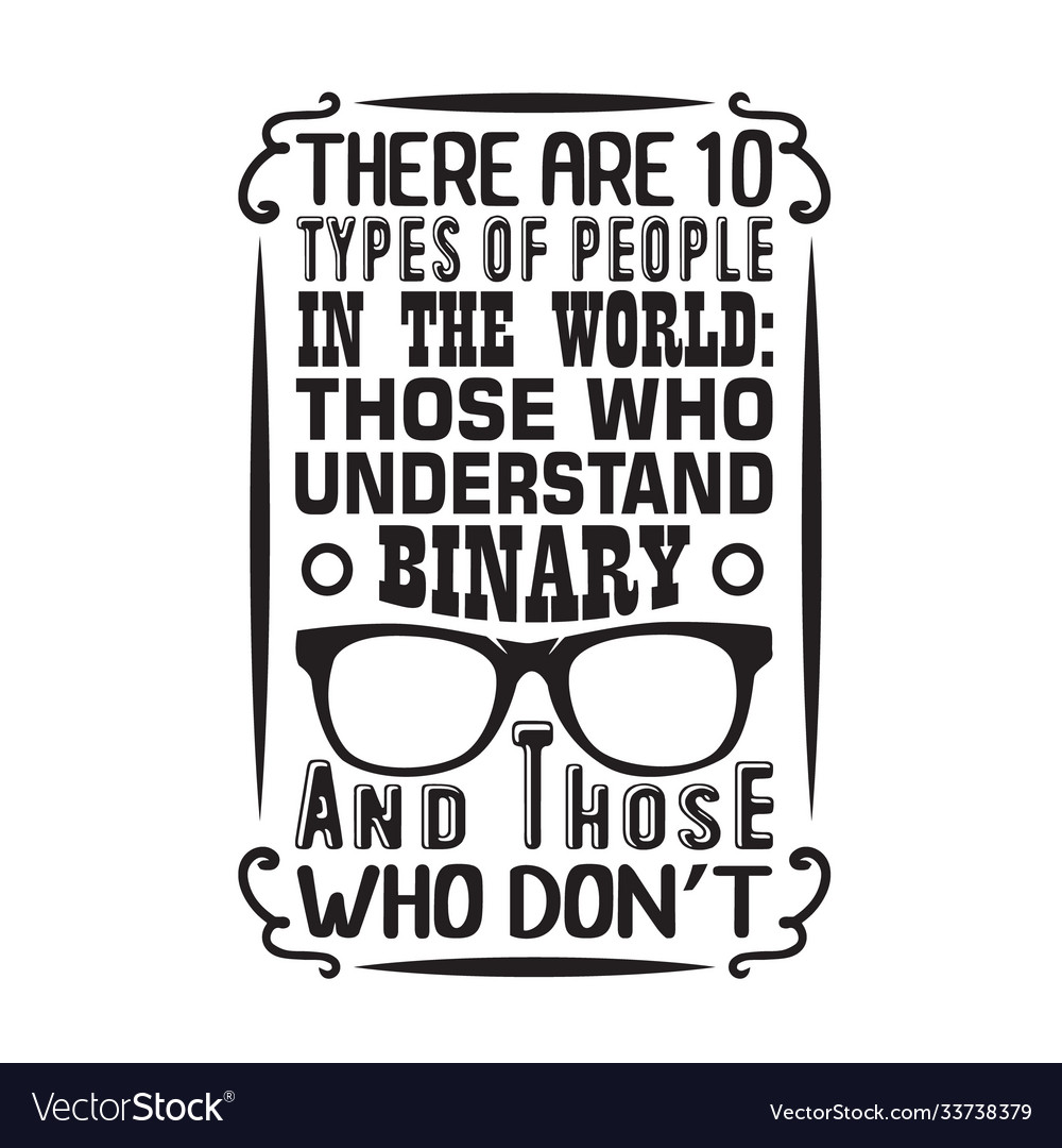 Geek quote there are 10 types people