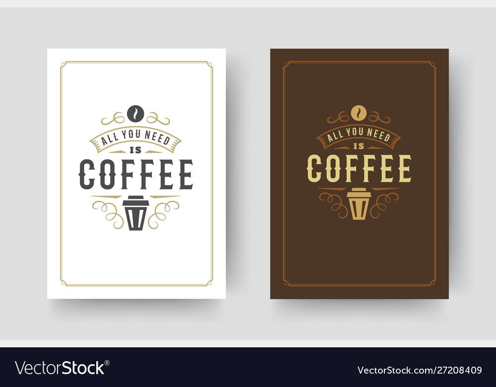 Coffee quote vintage typographic style