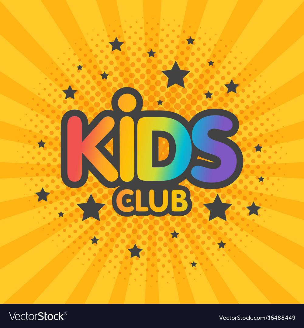 Kids club letter sign poster vector image