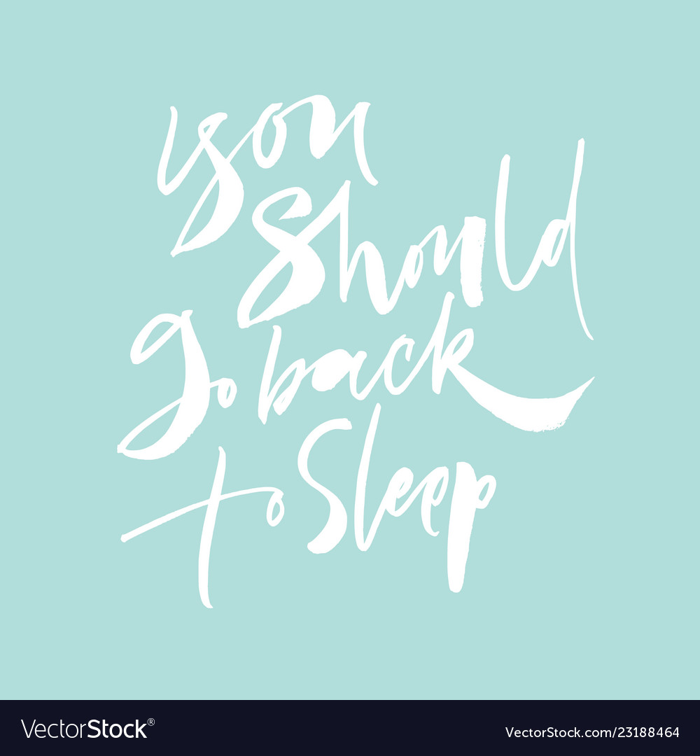You should go back to sleep lettering