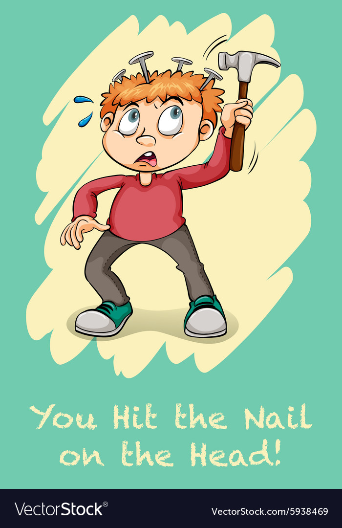 Hit the nail on the head Royalty Free Vector Image