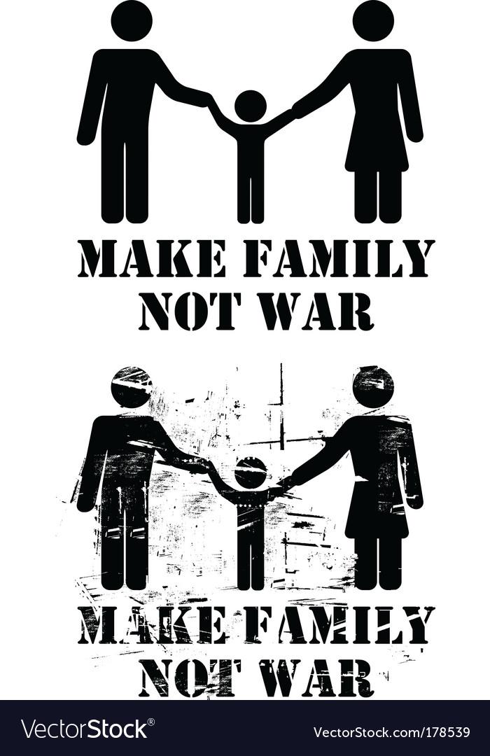 Make family not war vector image