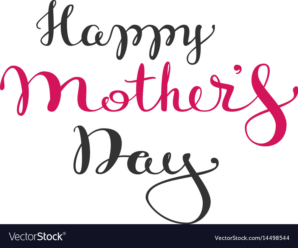 Happy mothers day handwritten lettering text for