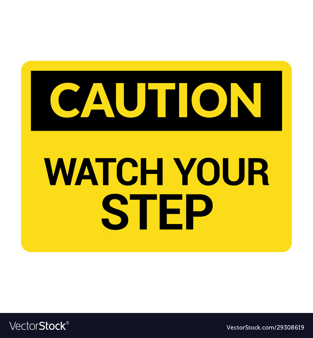 Watch your step caution sign fall slip safety
