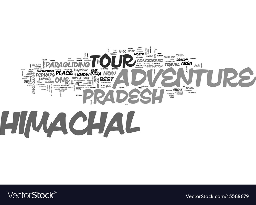 Adventure tour to himachal text word cloud concept