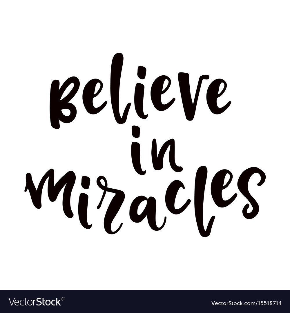 Believe in miracles vector image