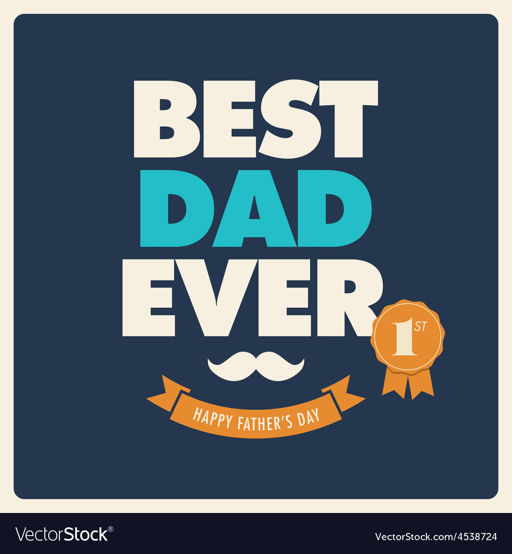 Fathers Day Card Best Dad Ever Royalty Free Vector Image