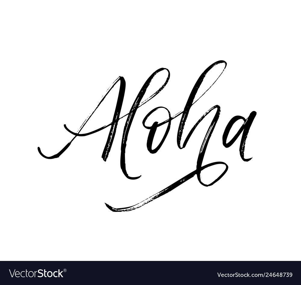 Aloha written word modern calligraphy