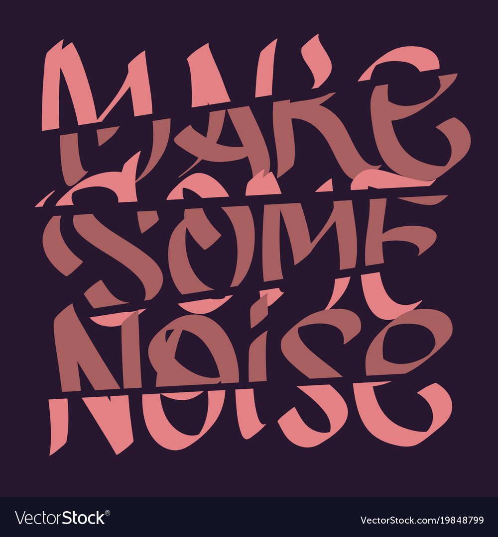 Make some noise slogan typographic lettering type