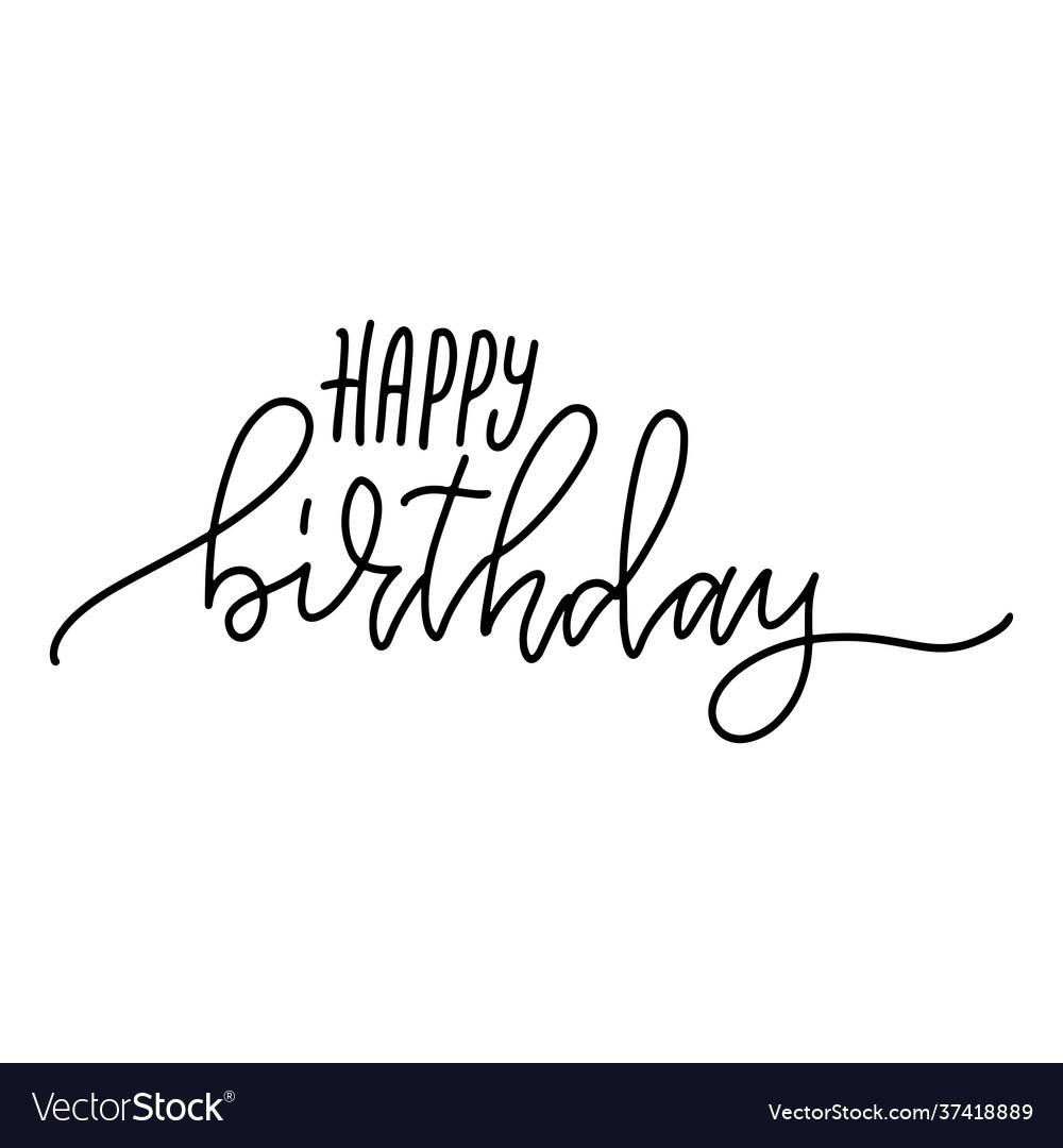 Happy birthday- hand drawn linear inscription