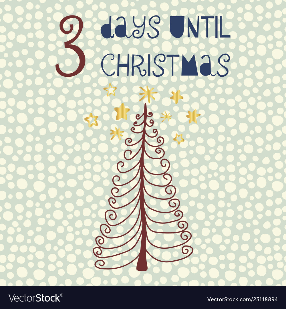 How Many Days Until Christmas Countdown.3 Days Until Christmas Countdown Art