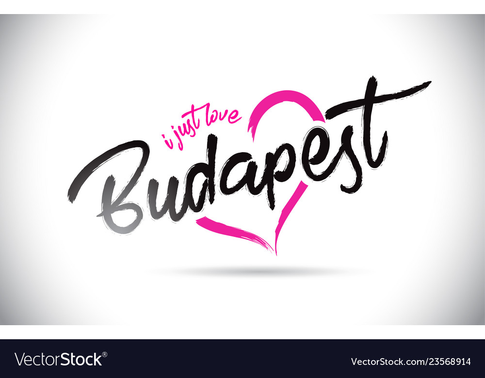 Budapest i just love word text with handwritten