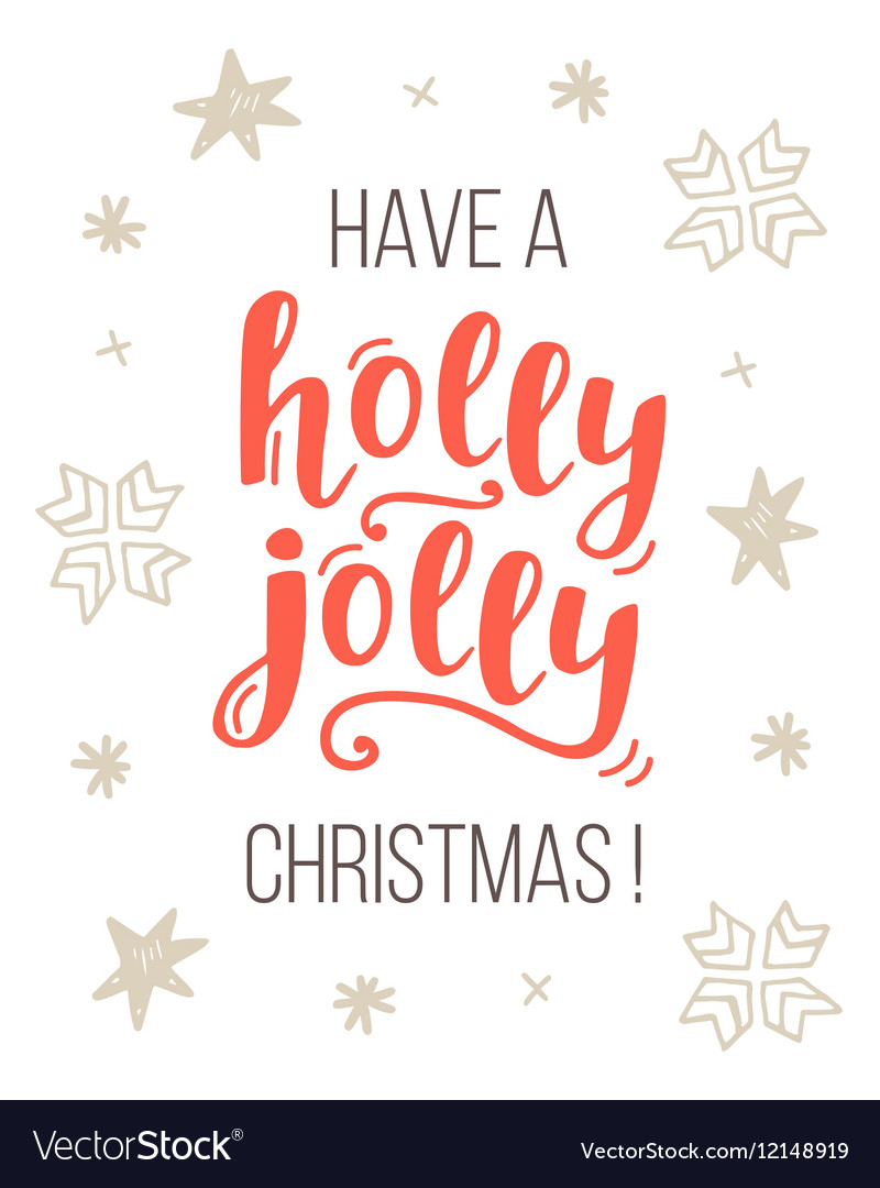 Holly Jolly Christmas.Have A Holly Jolly Christmas Greeting Card