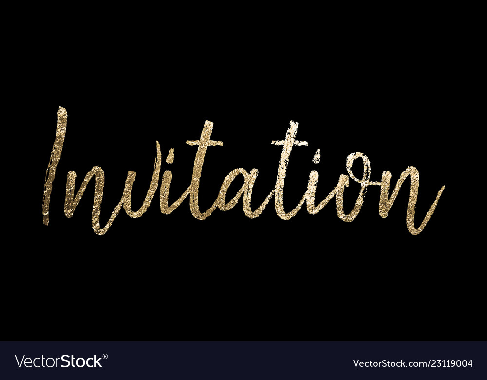 Invitation gold foil lettering on black