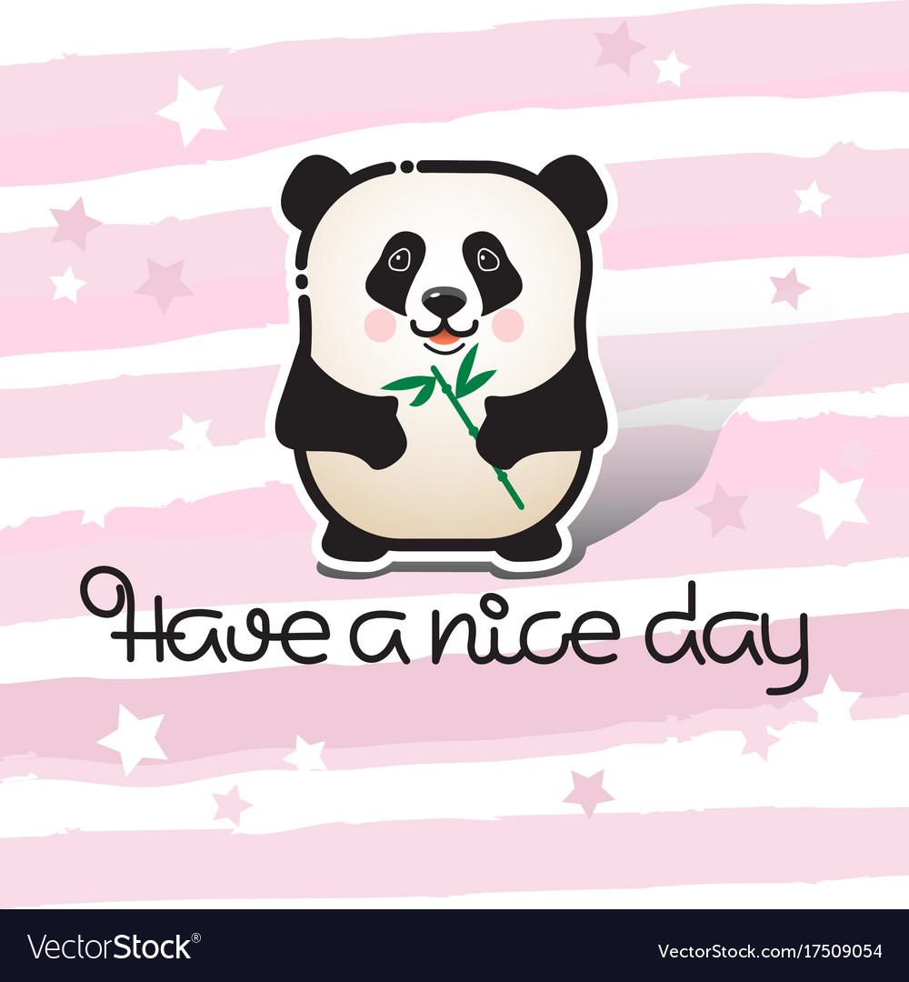 Have a nice day bear panda and handwritten