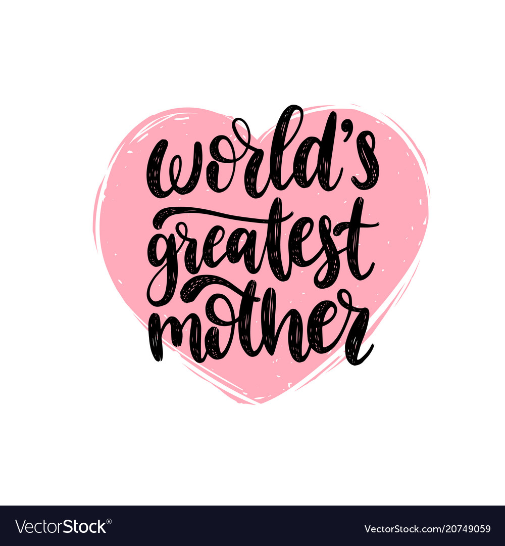 Worlds greatest mother calligraphy happy