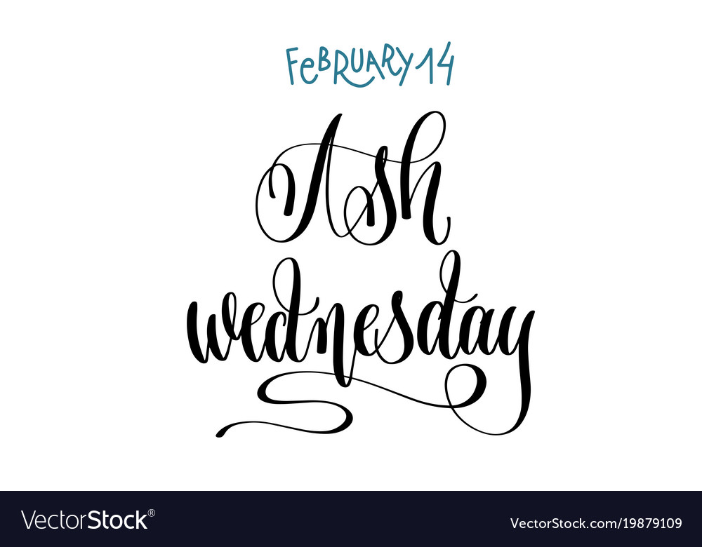 February 14 - ash wednesday - hand lettering