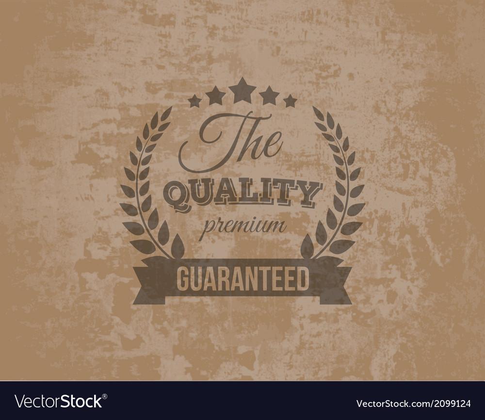 Premium Quality Guarante Label on Grunge
