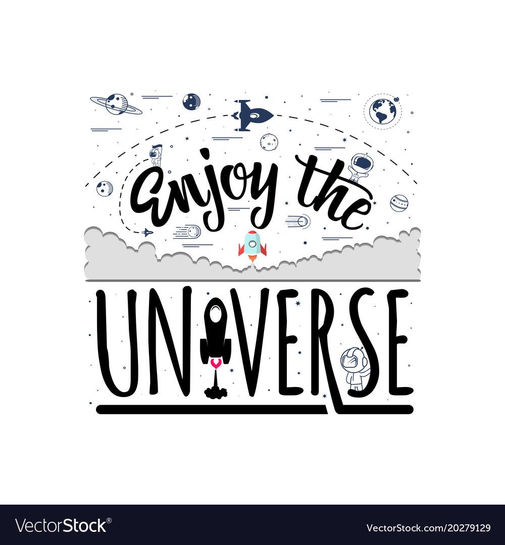 Enjoy universe space travel lettering