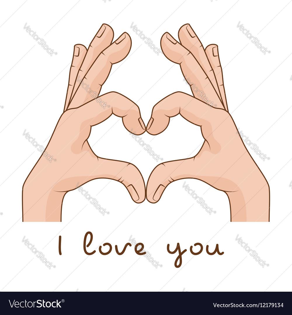 Hands making Sign Heart Inscription I love you