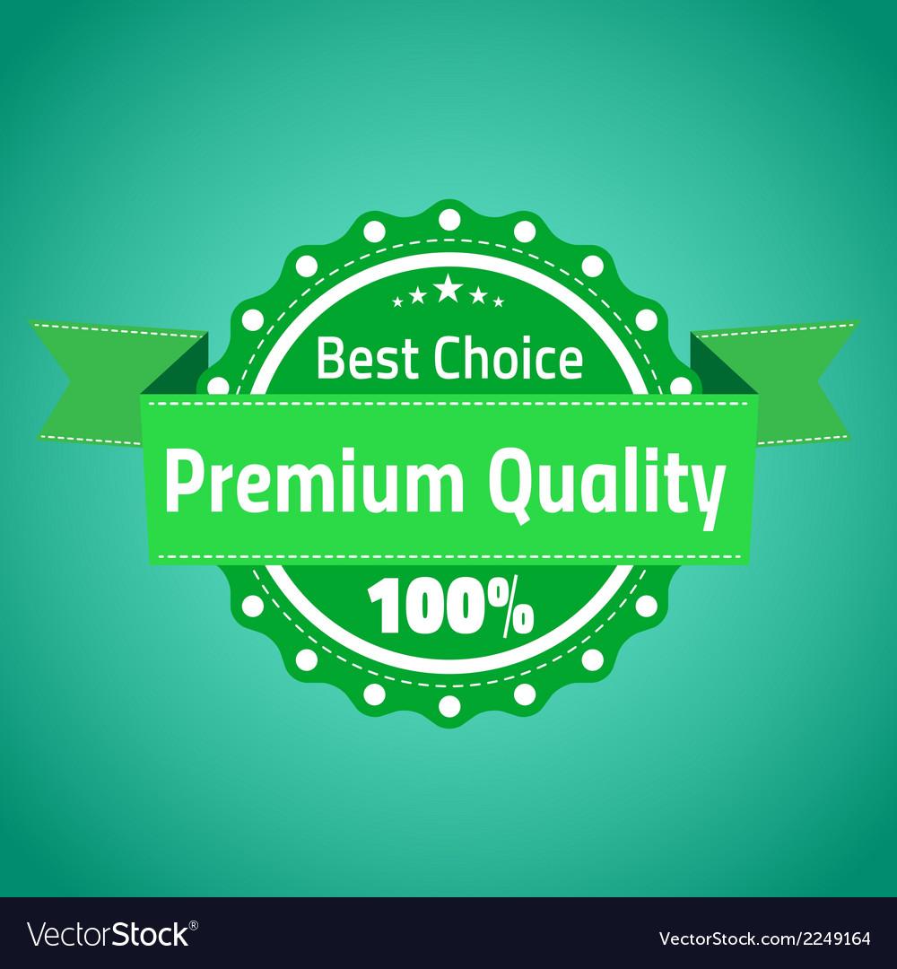 Best choose premium quality badge