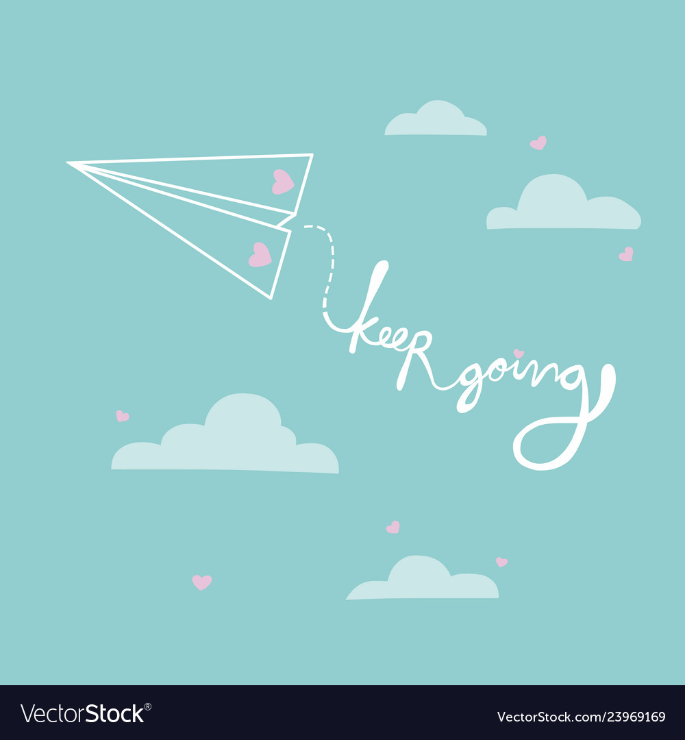 Keep Going Word From Paper Airplane Cartoon Vector Image