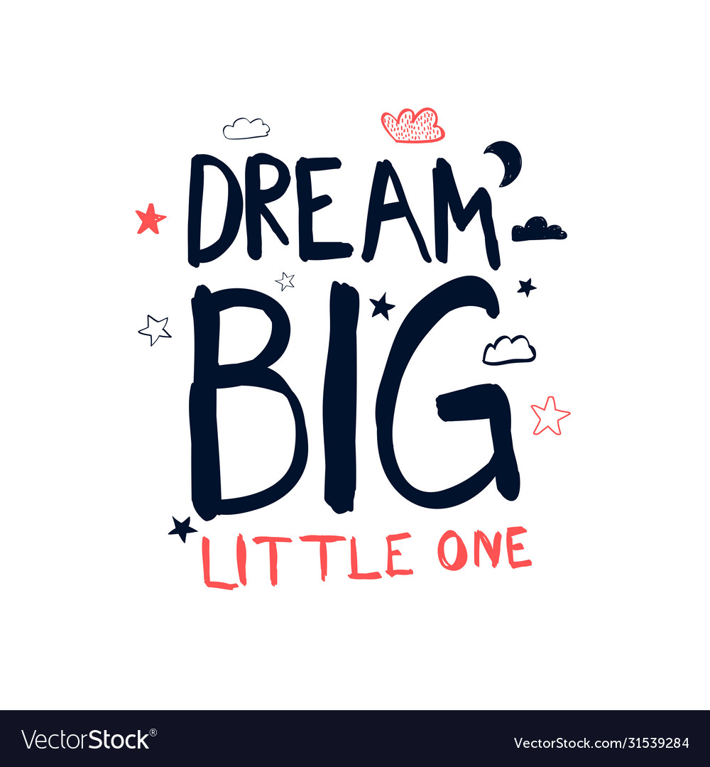 Download Dream Big Little One PNG