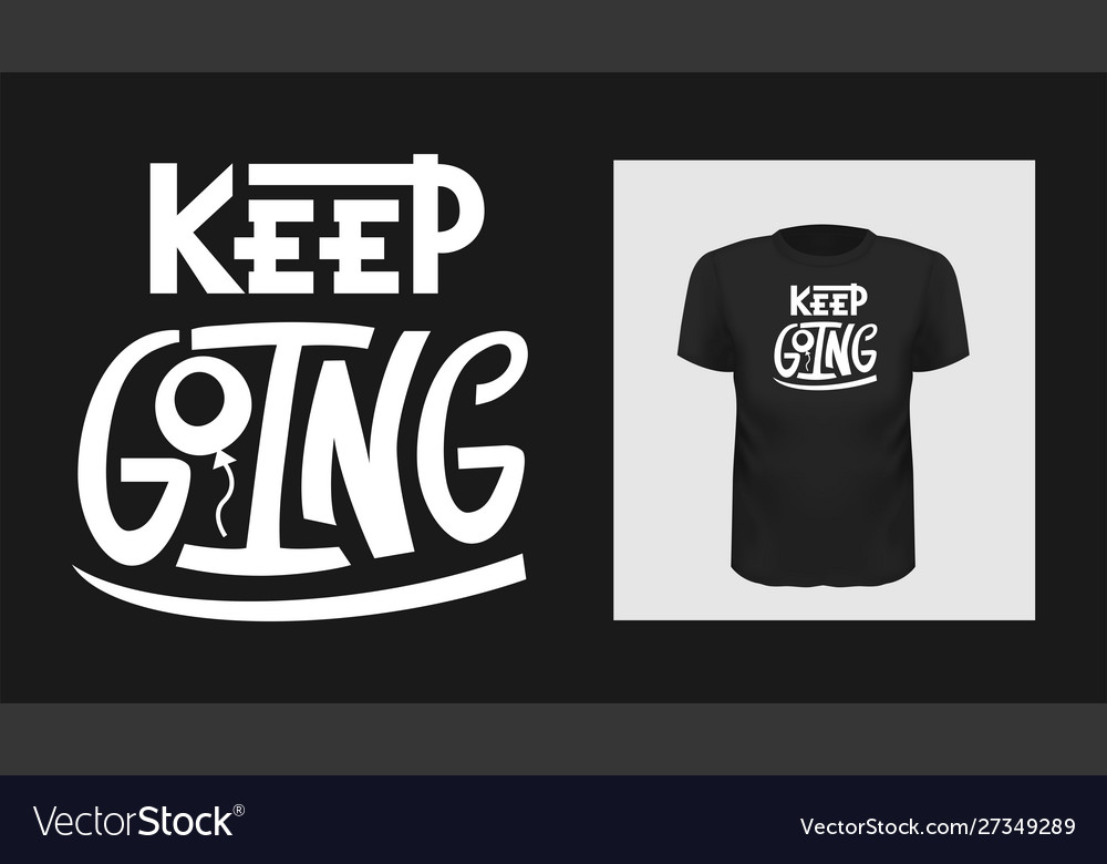 Keep going quote hand drawn tee print design