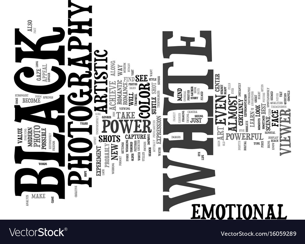 The power of black and white photography text