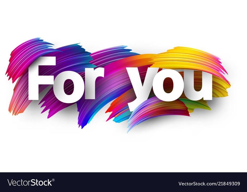 For you paper poster with colorful brush strokes