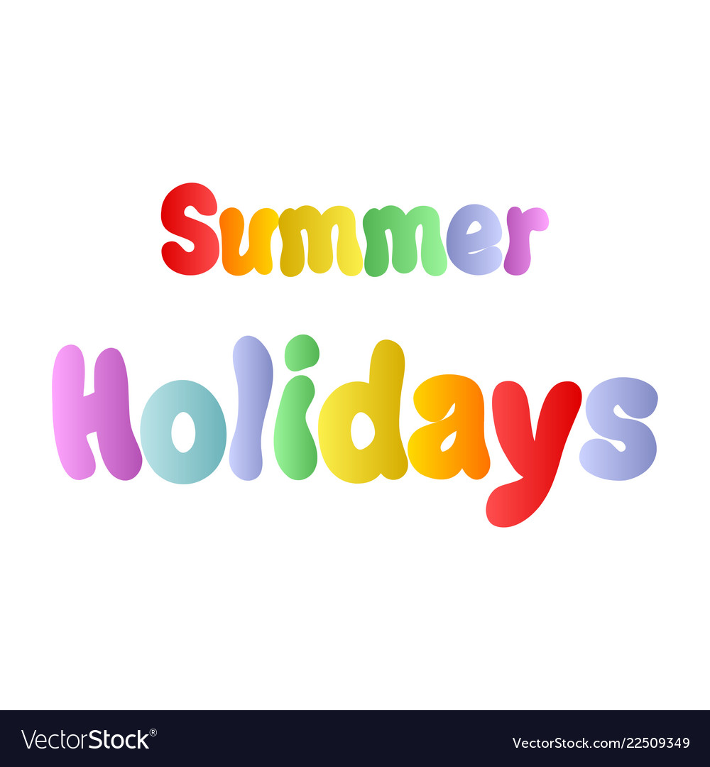 Summer holidays color inscription rainbow color