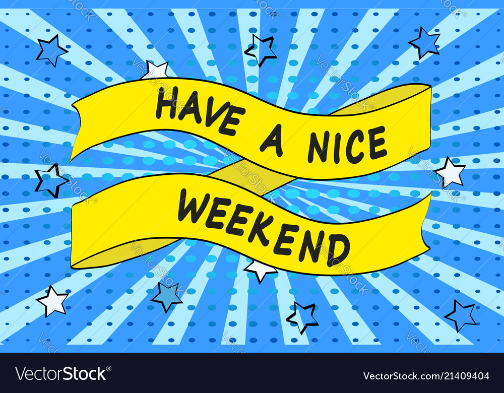 Ribbon With Inscription Have A Nice Weekend Vector Image