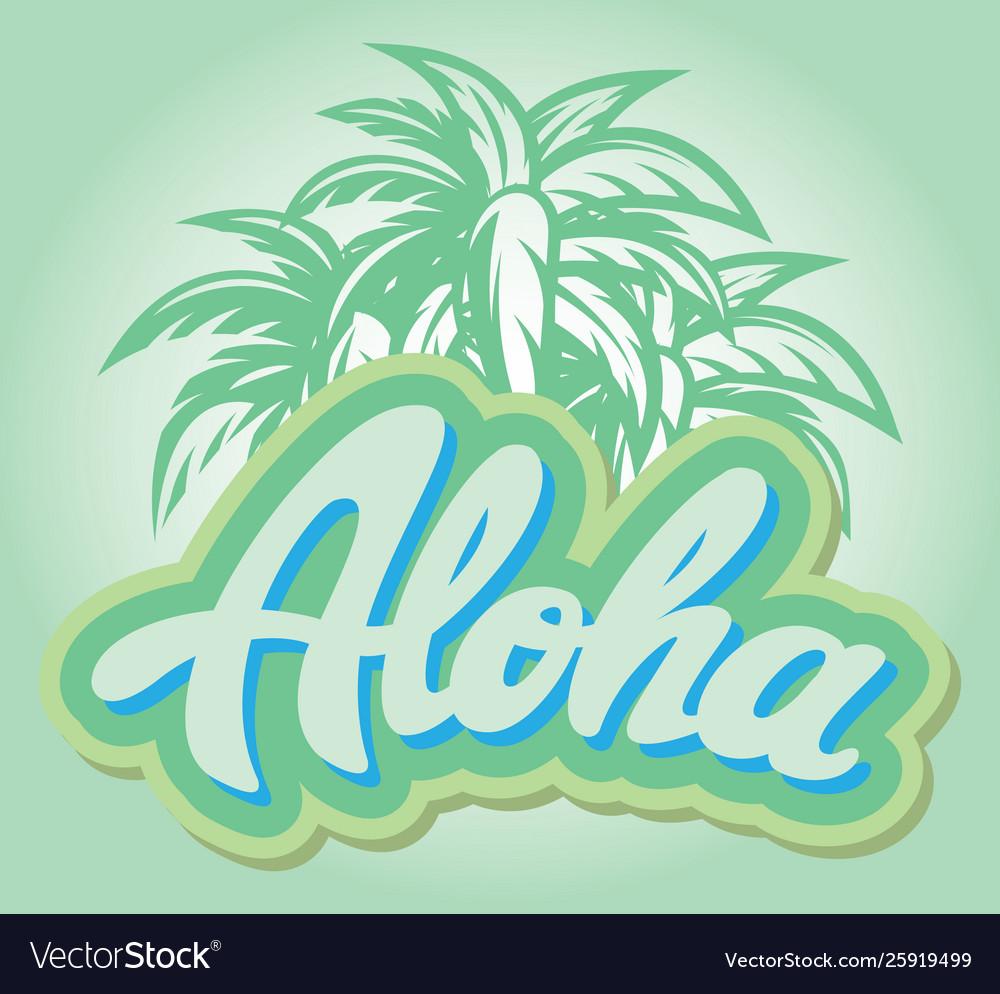 Color on aloha with a palm