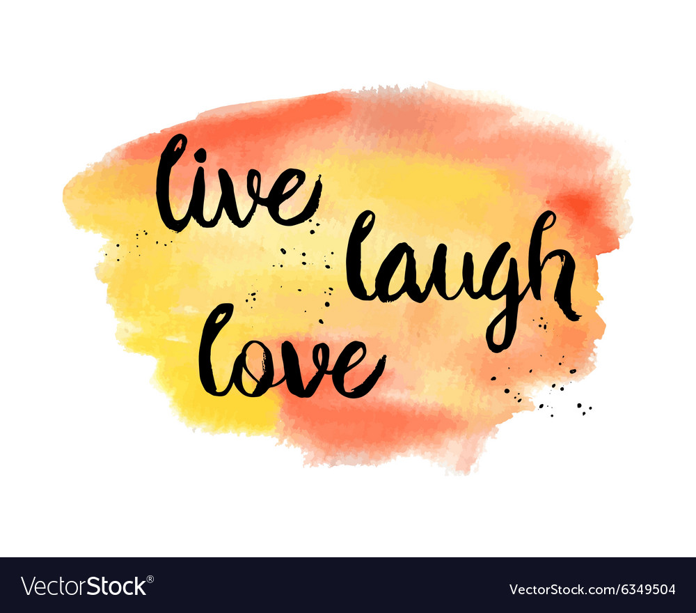 Live Laugh Love Inspirational motivational