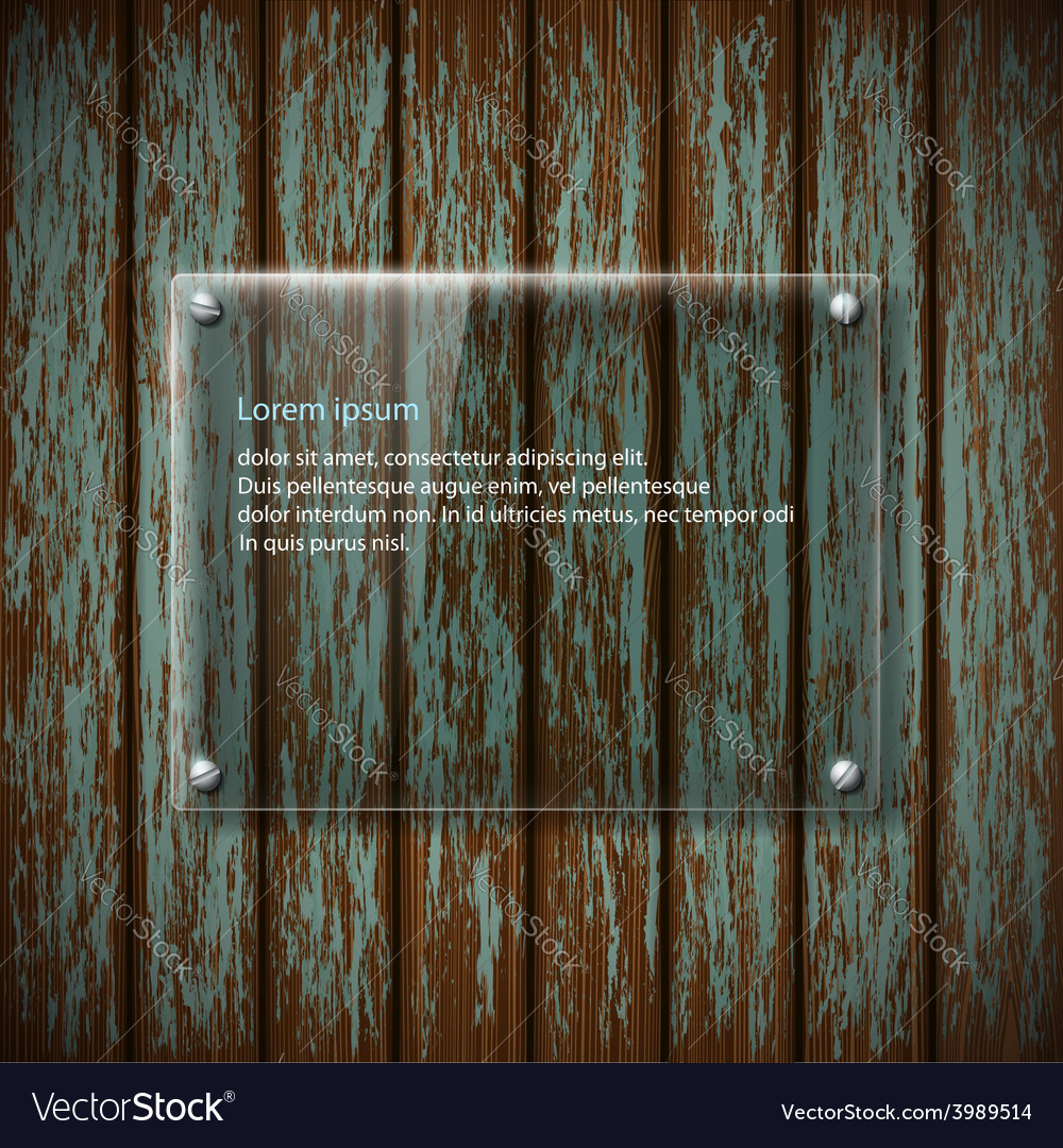 Glass plate on old wooden wall