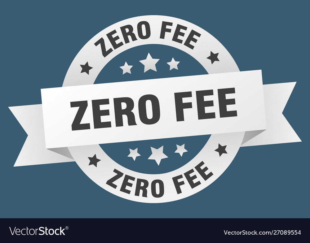 Zero fee ribbon zero fee round white sign zero fee