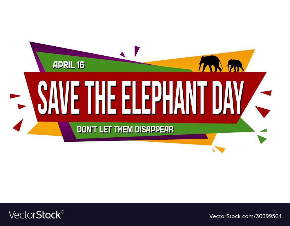 Save elephant day banner design