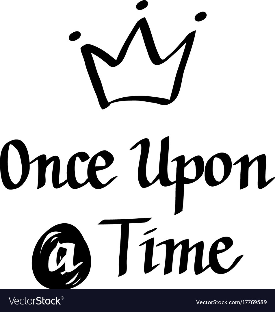 Once upon a time italic calligraphy design vector image