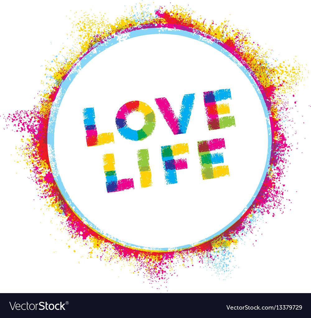 Love life creative rough inspiration