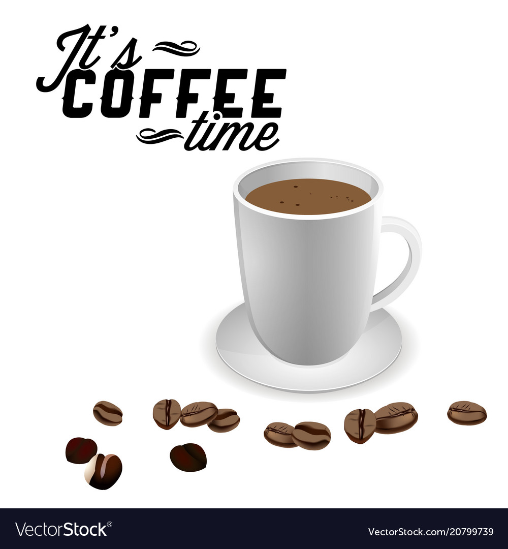 Its coffee time white coffee cup coffee bean back