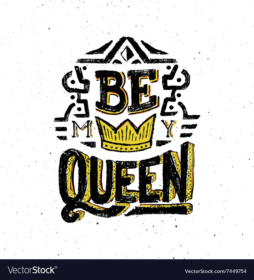 Be my queen Vintage poster with quote