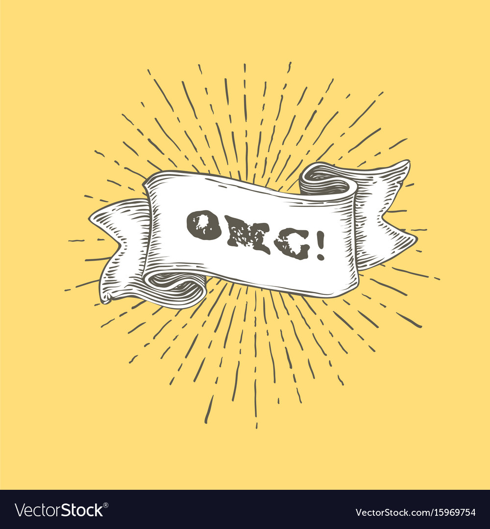 Omg omg text on vintage hand drawn ribbon graphic vector image